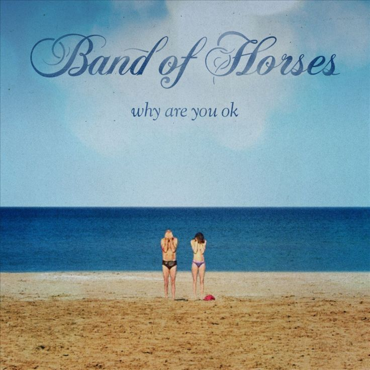 Band_of_Horses_-_Why_Are_You_OK_(Album_Cover).jpg